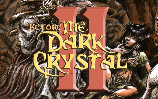 Before the Dark Crystal 2