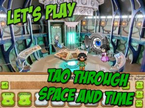 Let's Play : Tao Through Space and Time