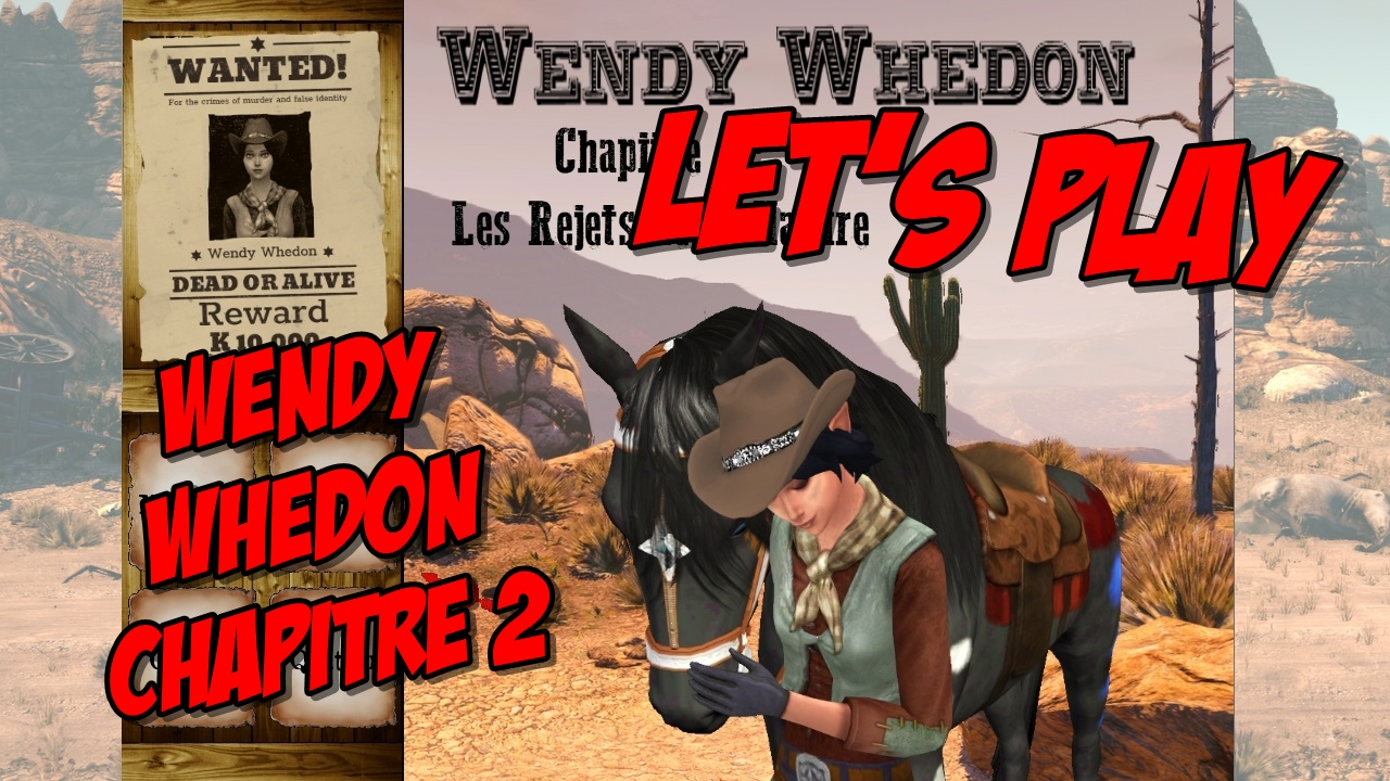 Let's Play : Wendy Whedon 2 – Les Rejets de la Nature